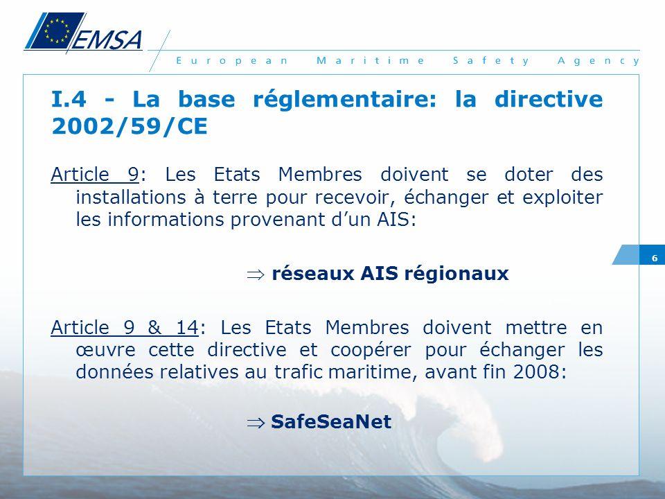 I.4 - La base réglementaire: la directive 2002/59/CE