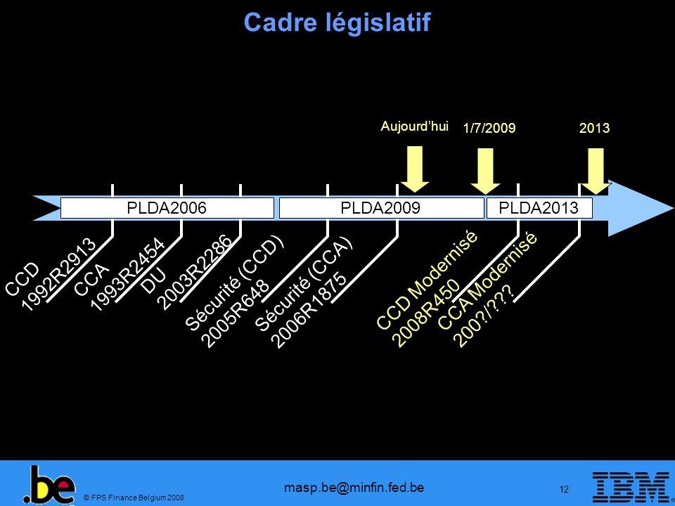 Cadre législatif CCD 1992R2913 CCA 1993R2454 DU 2003R2286