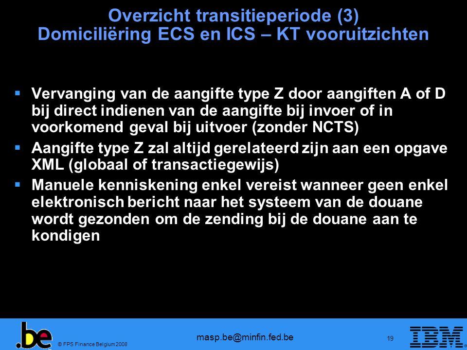 Overzicht transitieperiode (3) Domiciliëring ECS en ICS – KT vooruitzichten