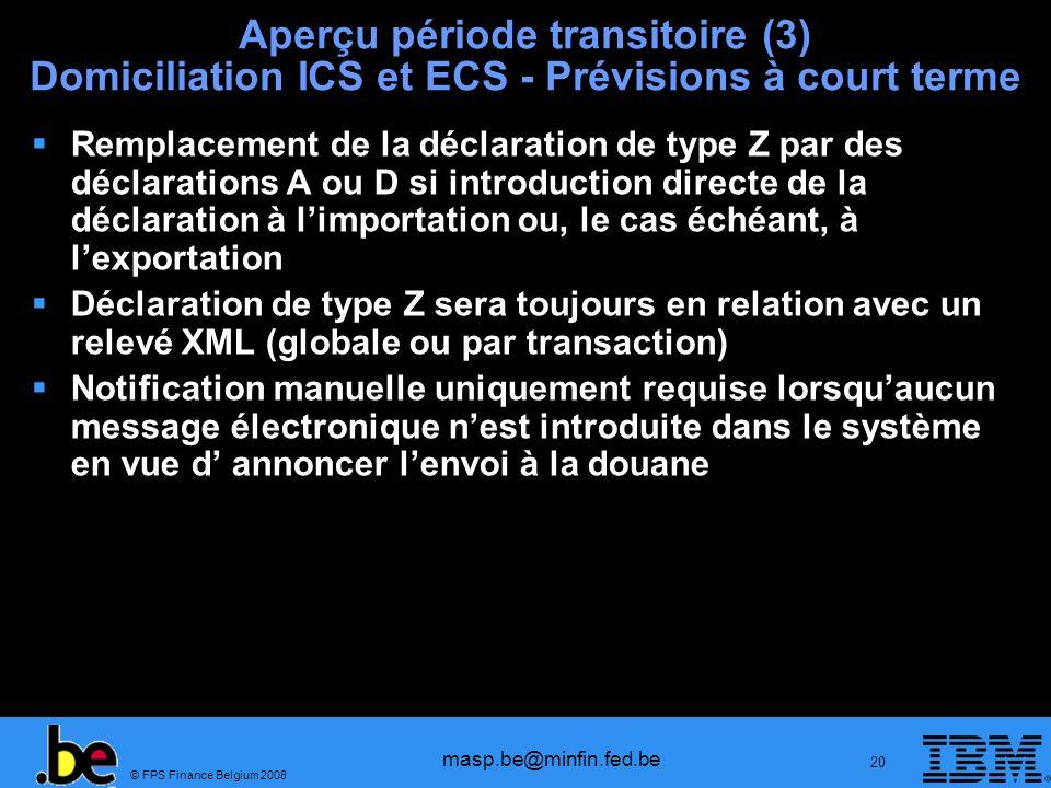 Aperçu période transitoire (3) Domiciliation ICS et ECS - Prévisions à court terme