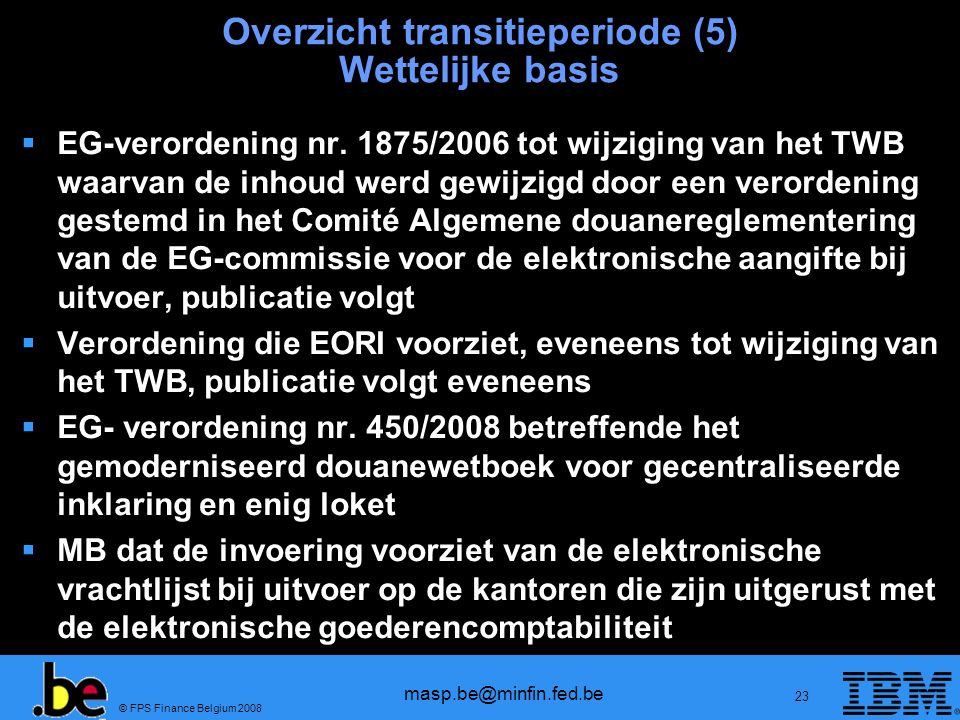 Overzicht transitieperiode (5) Wettelijke basis