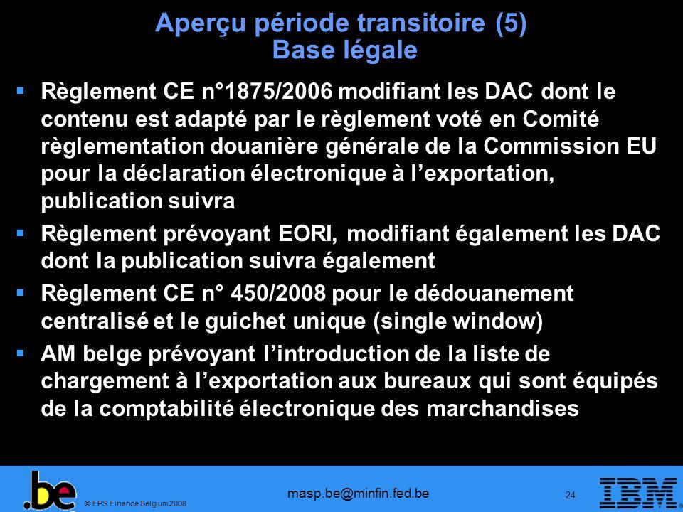 Aperçu période transitoire (5) Base légale