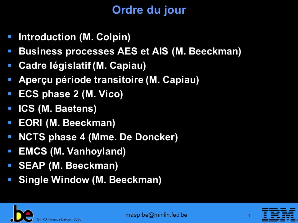 Ordre du jour Introduction (M. Colpin)