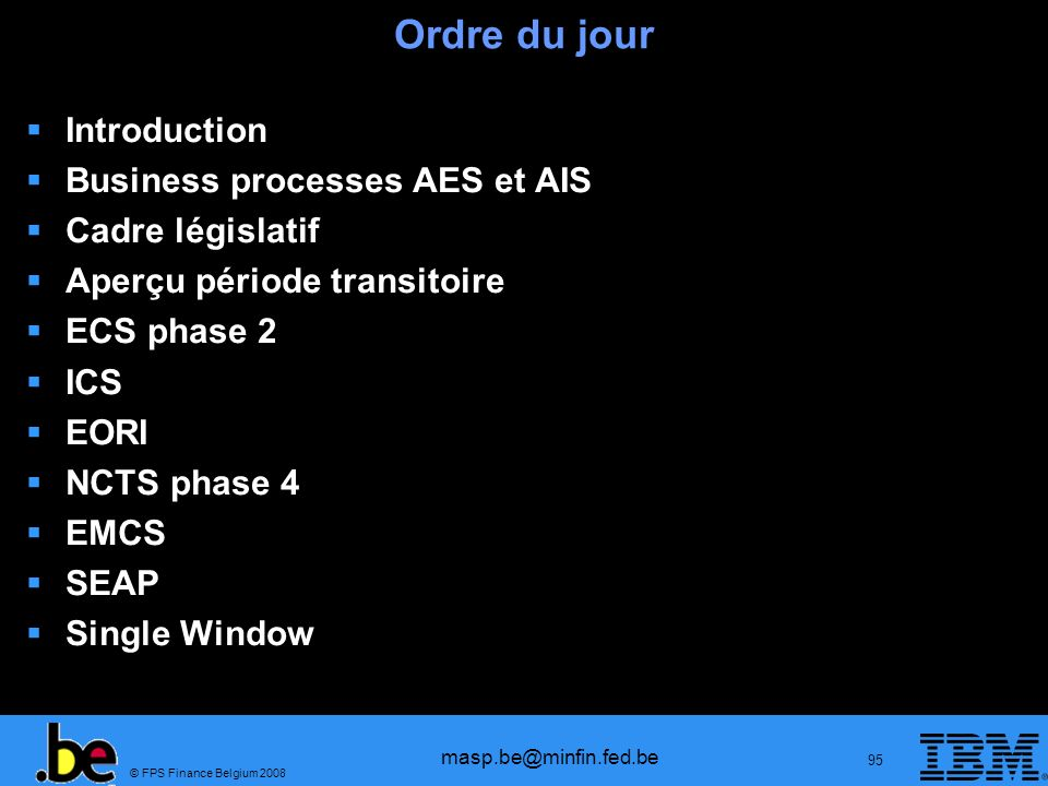 Ordre du jour Introduction Business processes AES et AIS