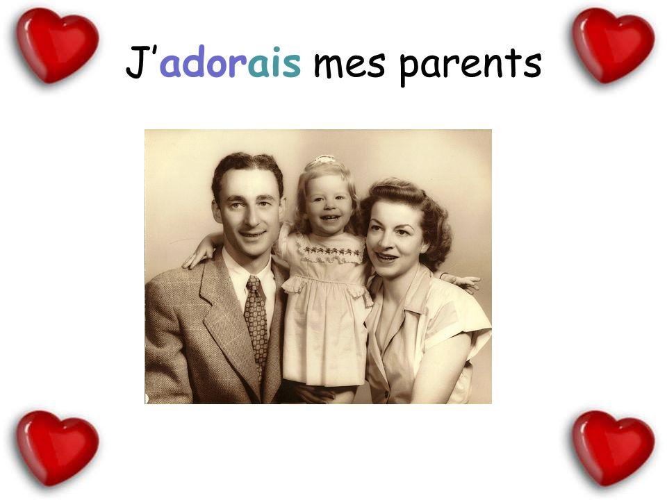 J'adorais mes parents