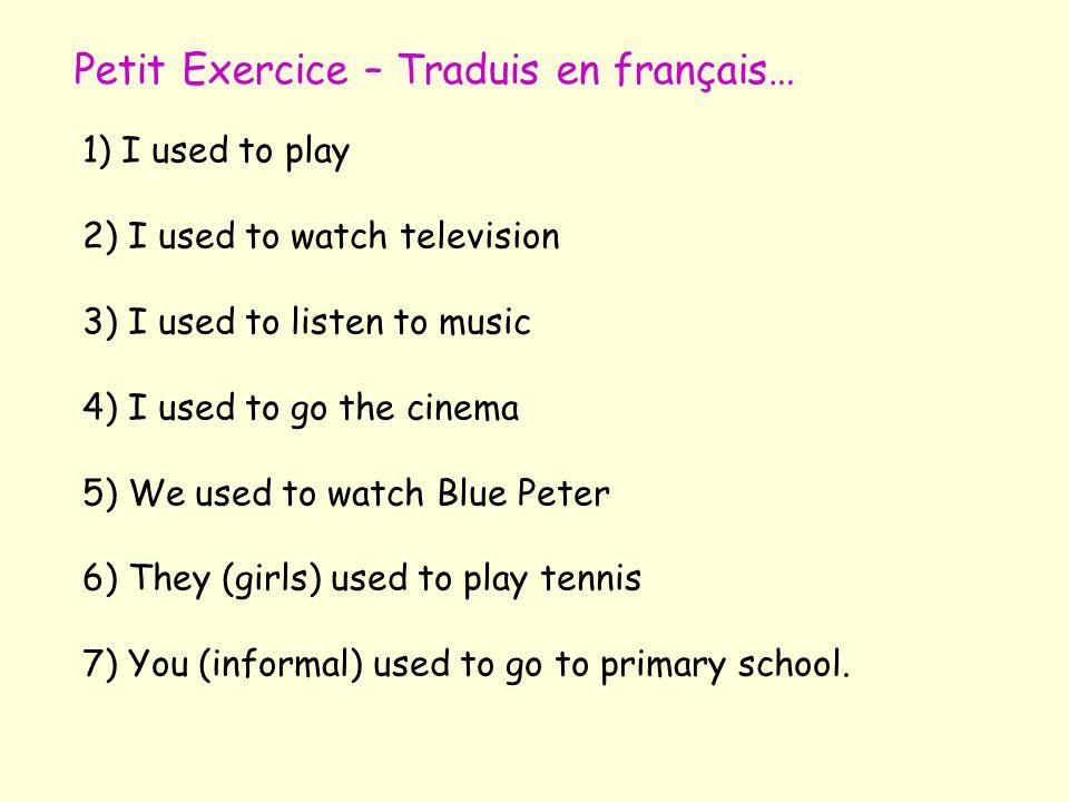 Petit Exercice – Traduis en français…