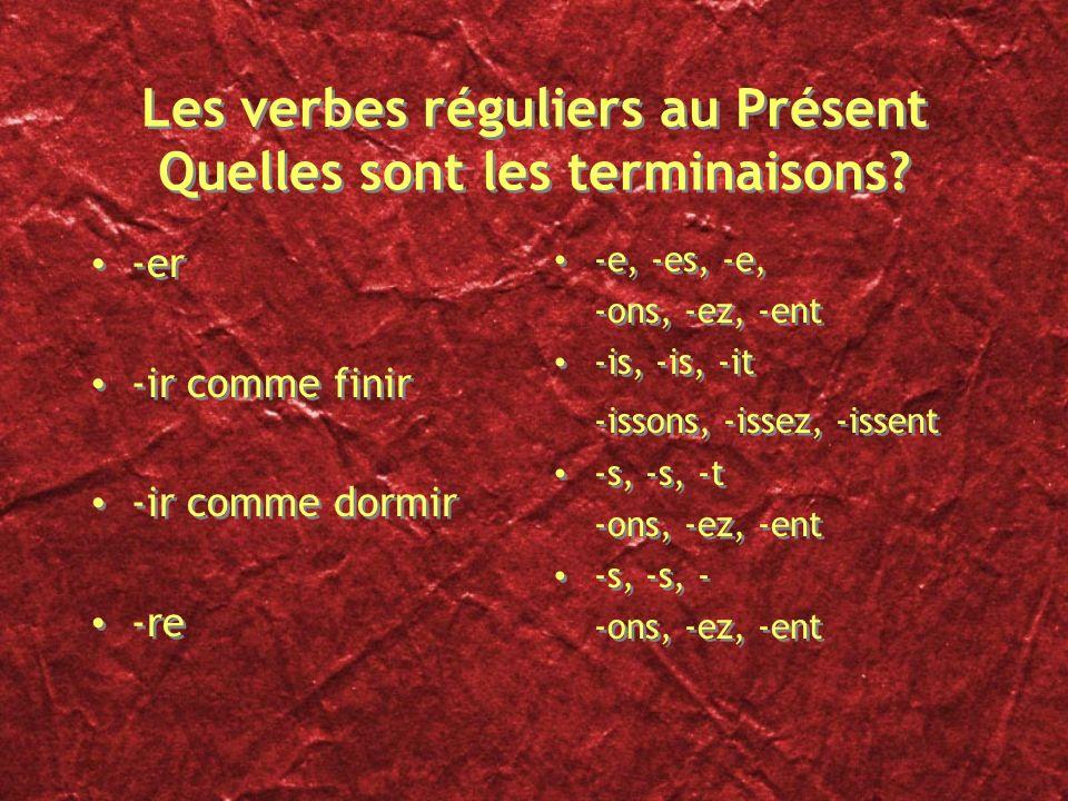 Les verbes réguliers au Présent Quelles sont les terminaisons