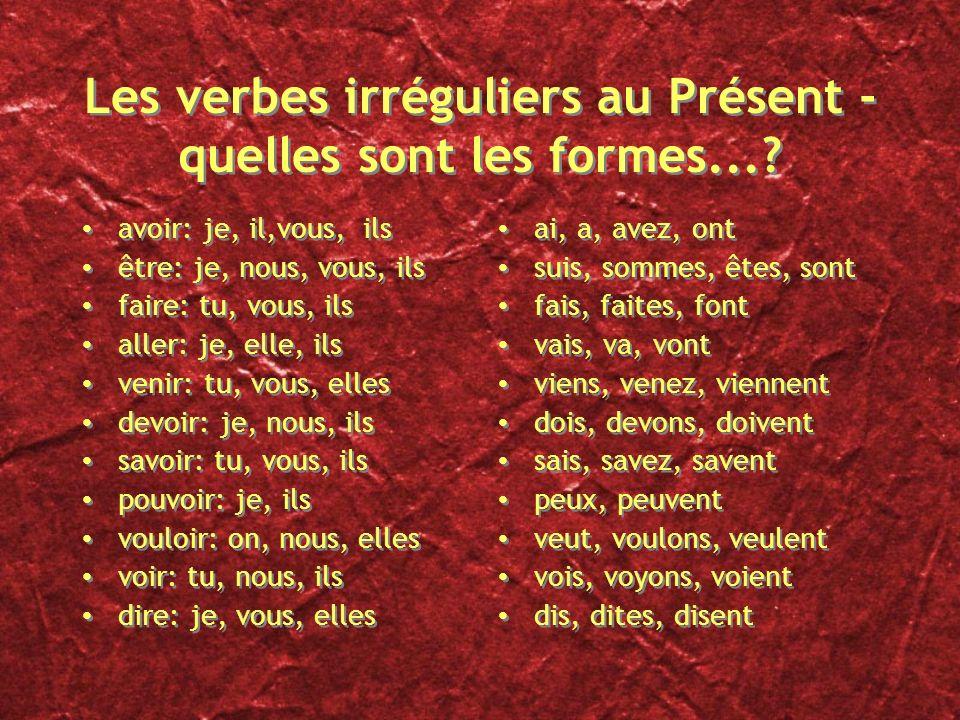 Les verbes irréguliers au Présent - quelles sont les formes...