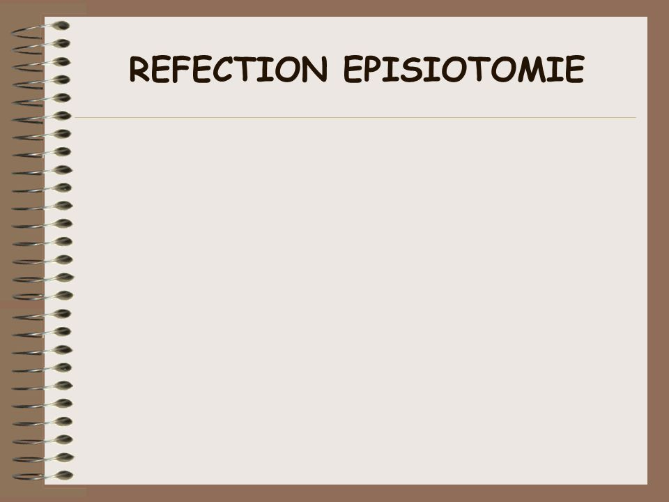 REFECTION EPISIOTOMIE