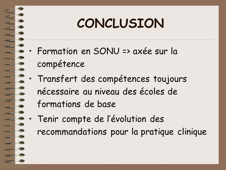 CONCLUSION Formation en SONU => axée sur la compétence