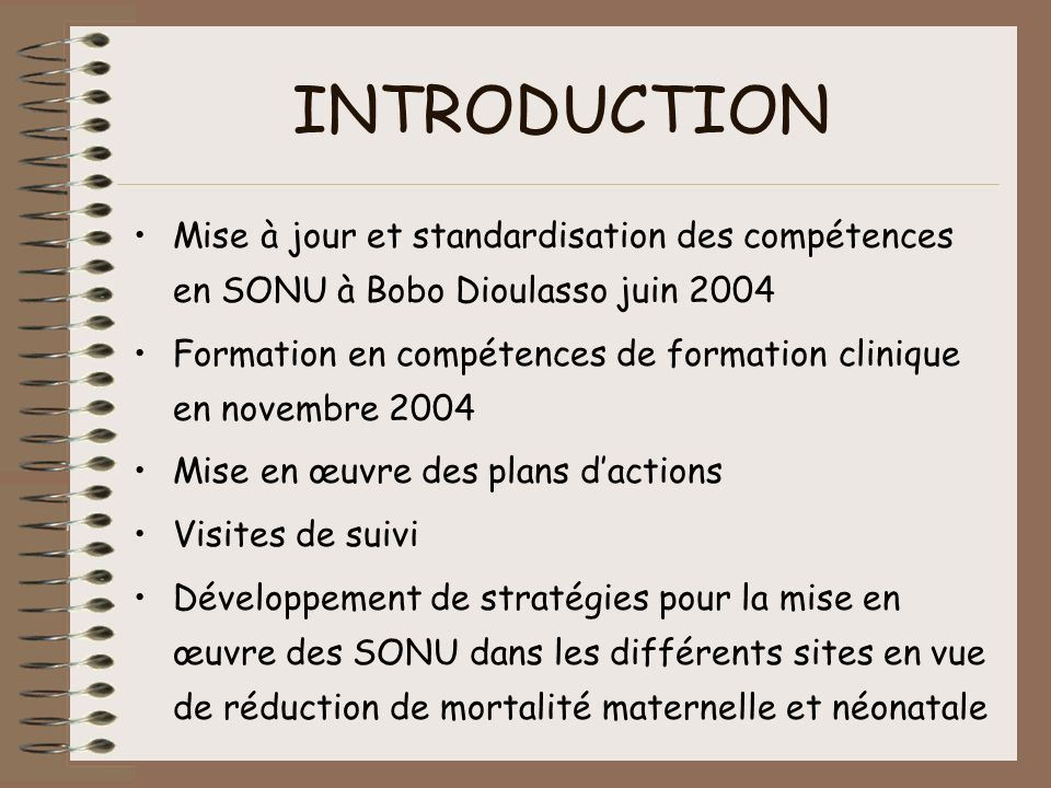 INTRODUCTION Mise à jour et standardisation des compétences en SONU à Bobo Dioulasso juin 2004.