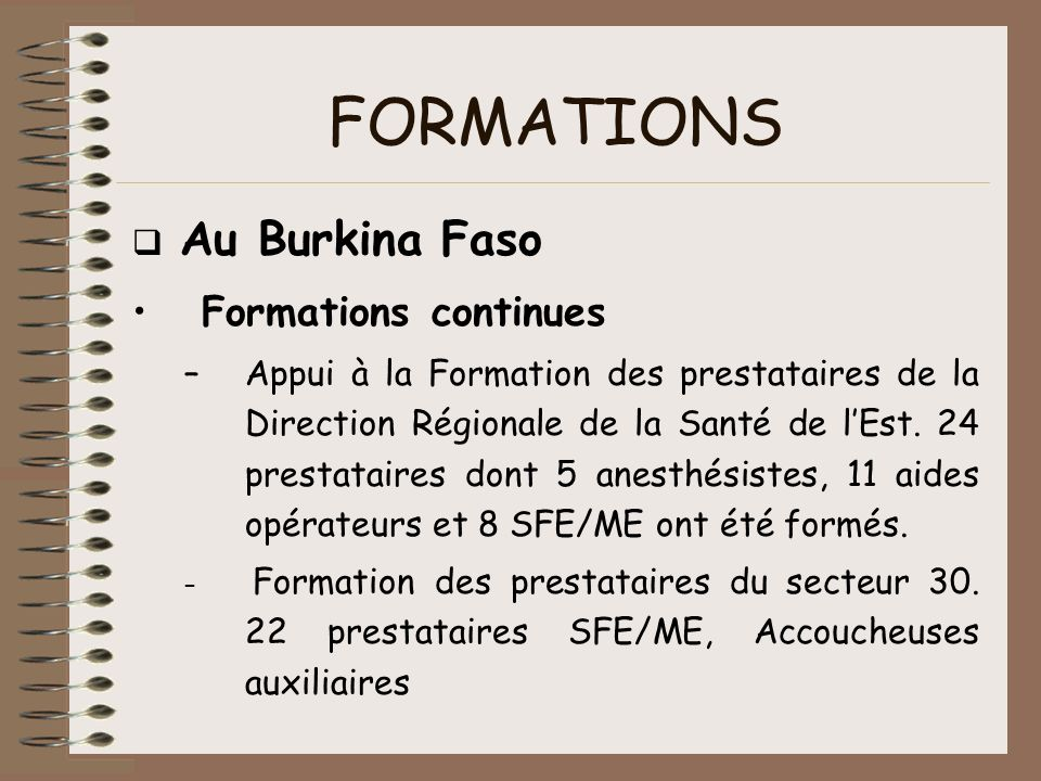 FORMATIONS Formations continues q Au Burkina Faso