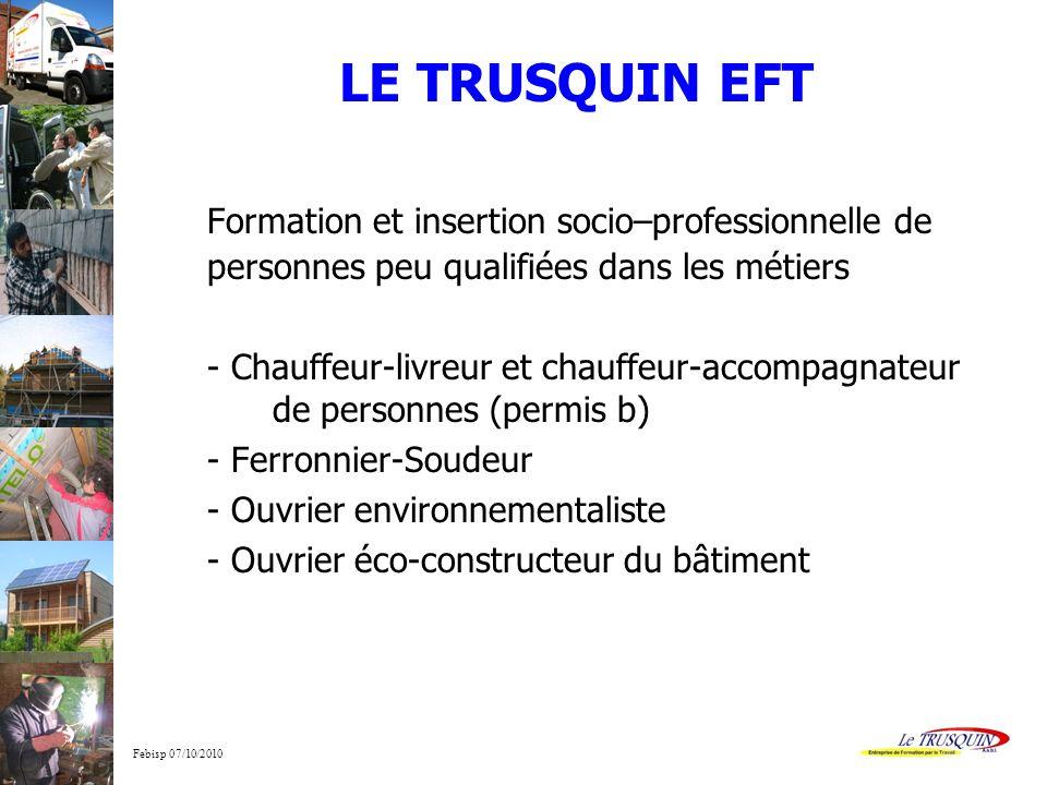 LE TRUSQUIN EFT Formation et insertion socio–professionnelle de personnes peu qualifiées dans les métiers.