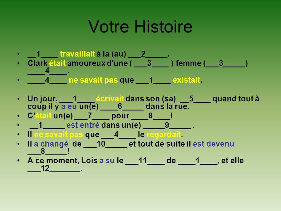 Votre Histoire __1____ travaillait à la (au) ___2_____.