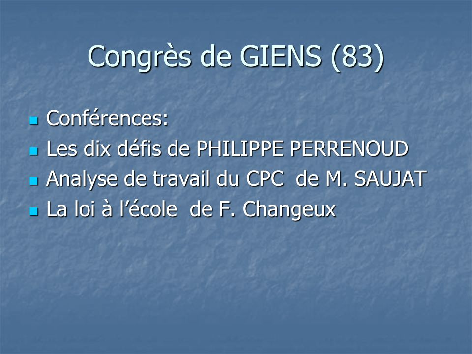 Congrès de GIENS (83) Conférences: Les dix défis de PHILIPPE PERRENOUD