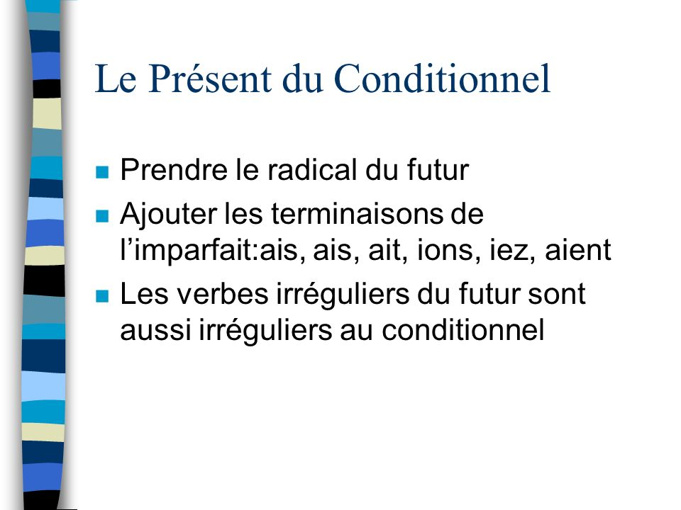 Le Présent du Conditionnel