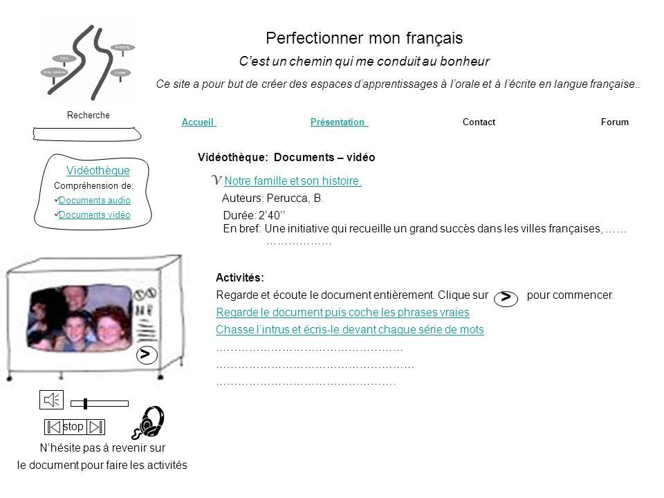 > > Perfectionner mon français