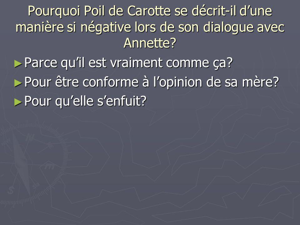 Pourquoi Poil de Carotte se décrit-il d'une manière si négative lors de son dialogue avec Annette