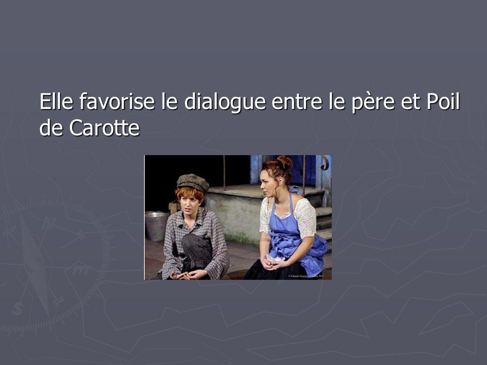 Elle favorise le dialogue entre le père et Poil de Carotte