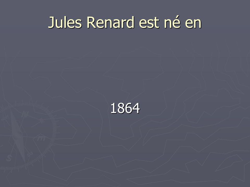 Jules Renard est né en 1864
