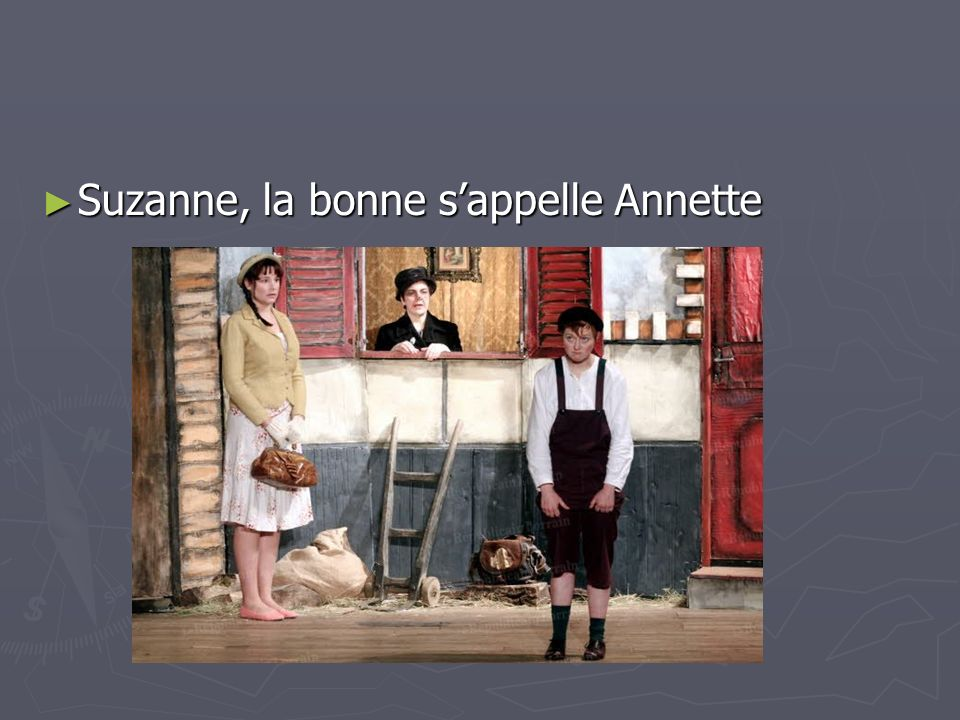 Suzanne, la bonne s'appelle Annette