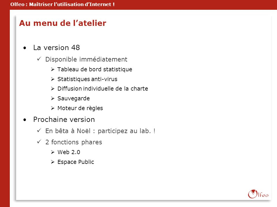 Au menu de l'atelier La version 48 Prochaine version