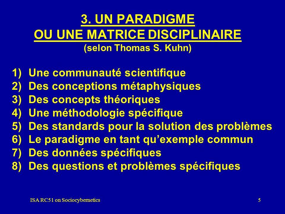 3. UN PARADIGME OU UNE MATRICE DISCIPLINAIRE (selon Thomas S. Kuhn)