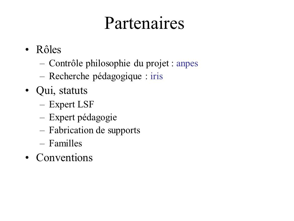 Partenaires Rôles Qui, statuts Conventions