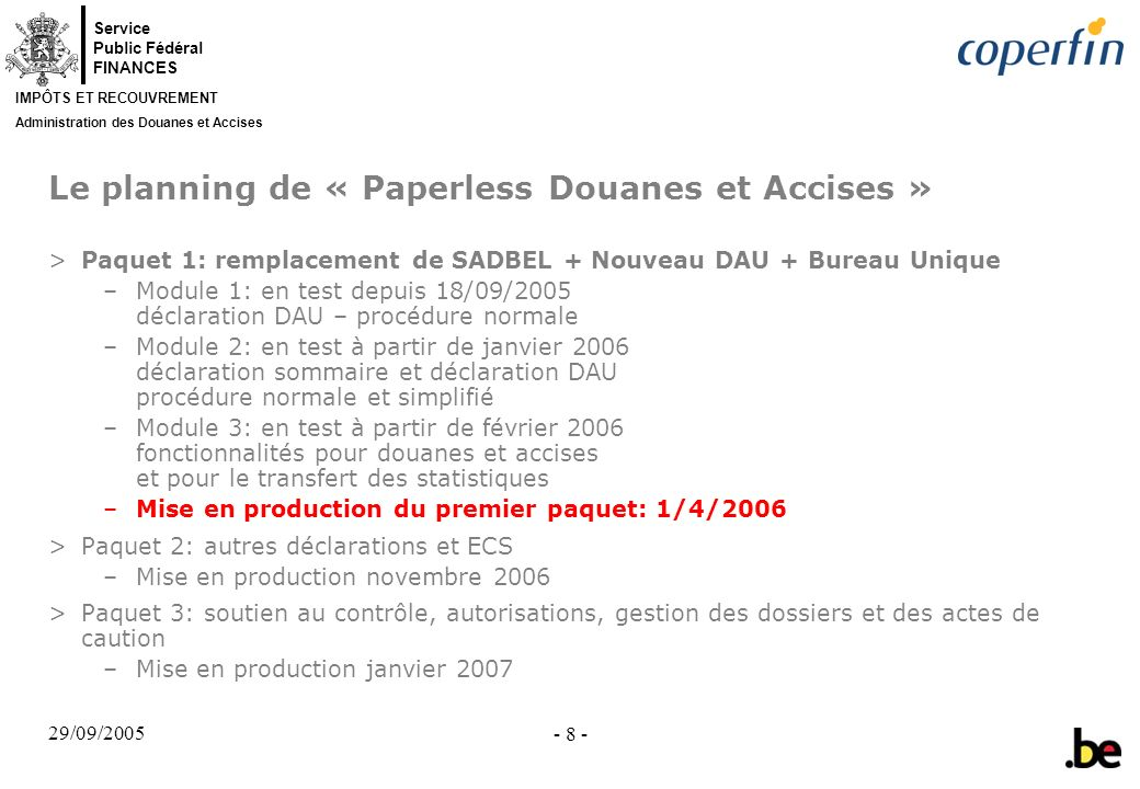 Le planning de « Paperless Douanes et Accises »