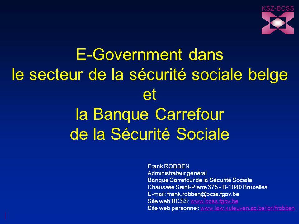 KSZ-BCSS E-Government dans le secteur de la sécurité sociale belge et la Banque Carrefour de la Sécurité Sociale.