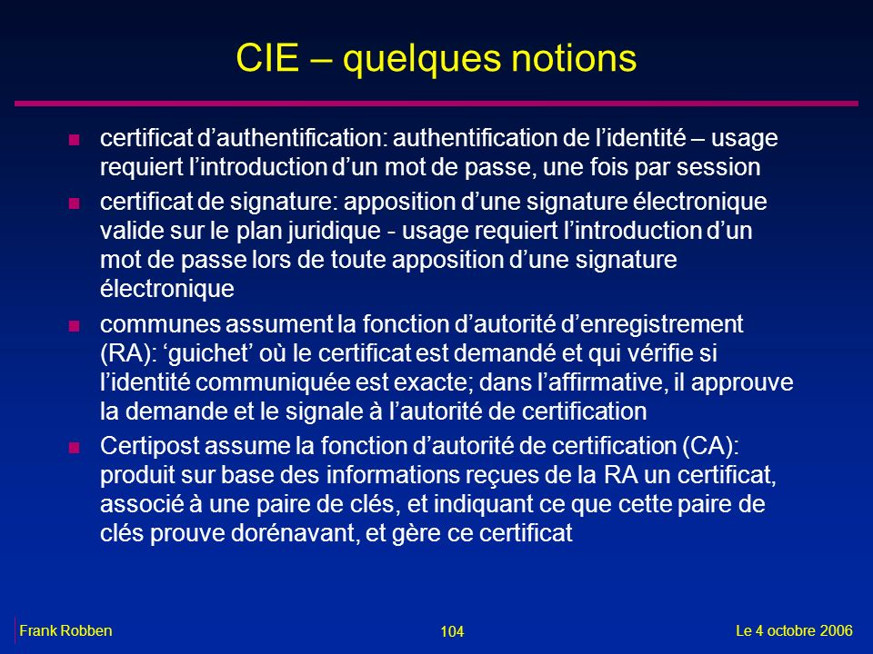 CIE – quelques notions