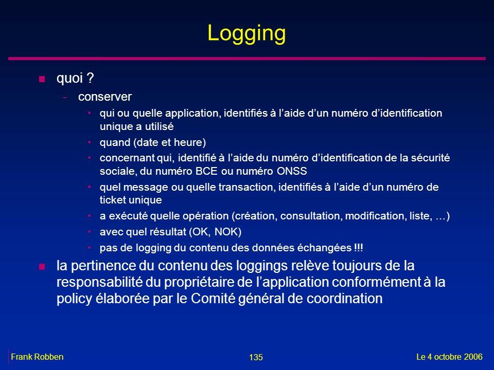Logging quoi conserver. qui ou quelle application, identifiés à l'aide d'un numéro d'identification unique a utilisé.