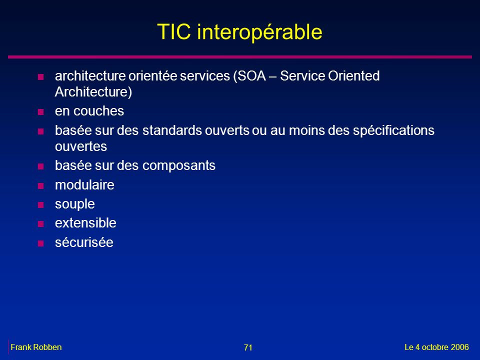 TIC interopérable architecture orientée services (SOA – Service Oriented Architecture) en couches.