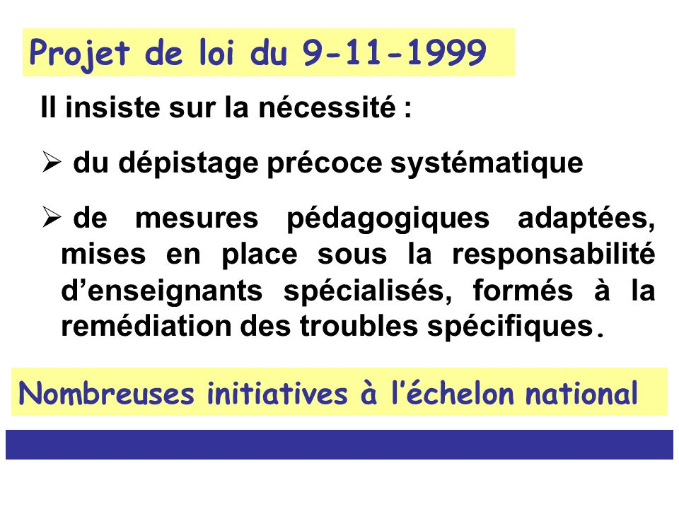 Projet de loi du 9-11-1999 Il insiste sur la nécessité :