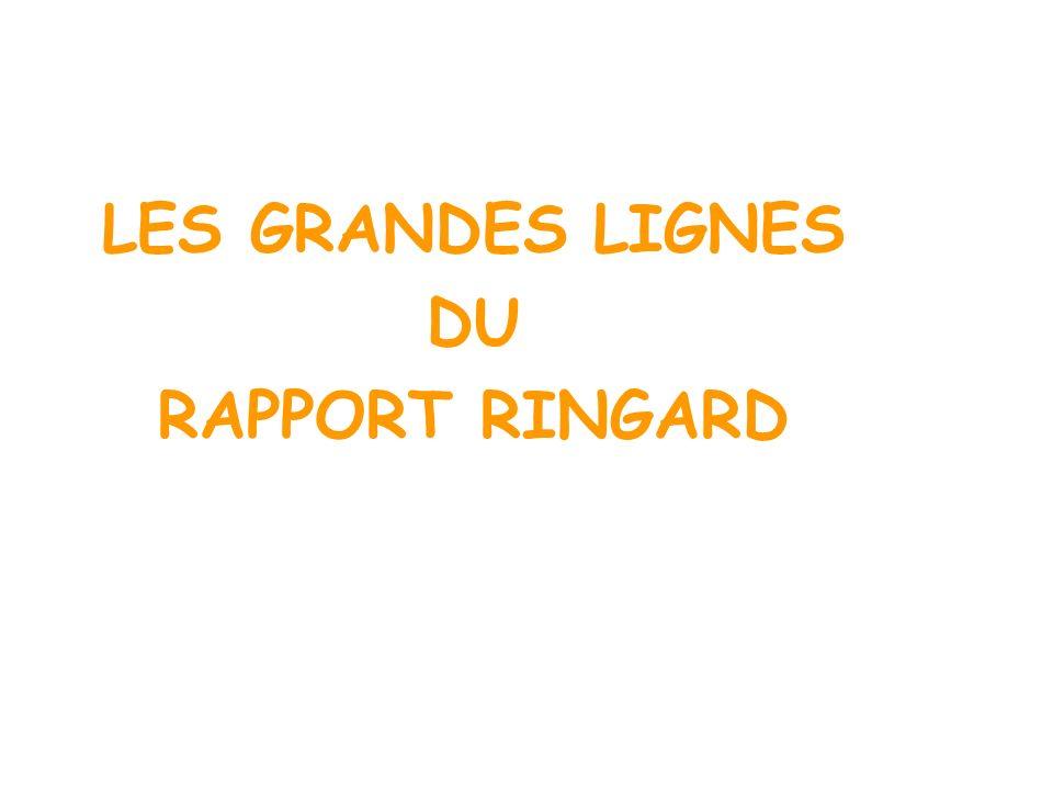 LES GRANDES LIGNES DU RAPPORT RINGARD