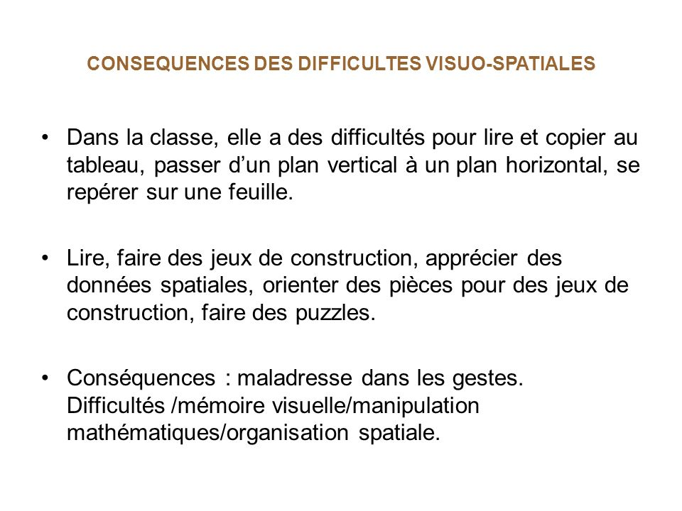 CONSEQUENCES DES DIFFICULTES VISUO-SPATIALES
