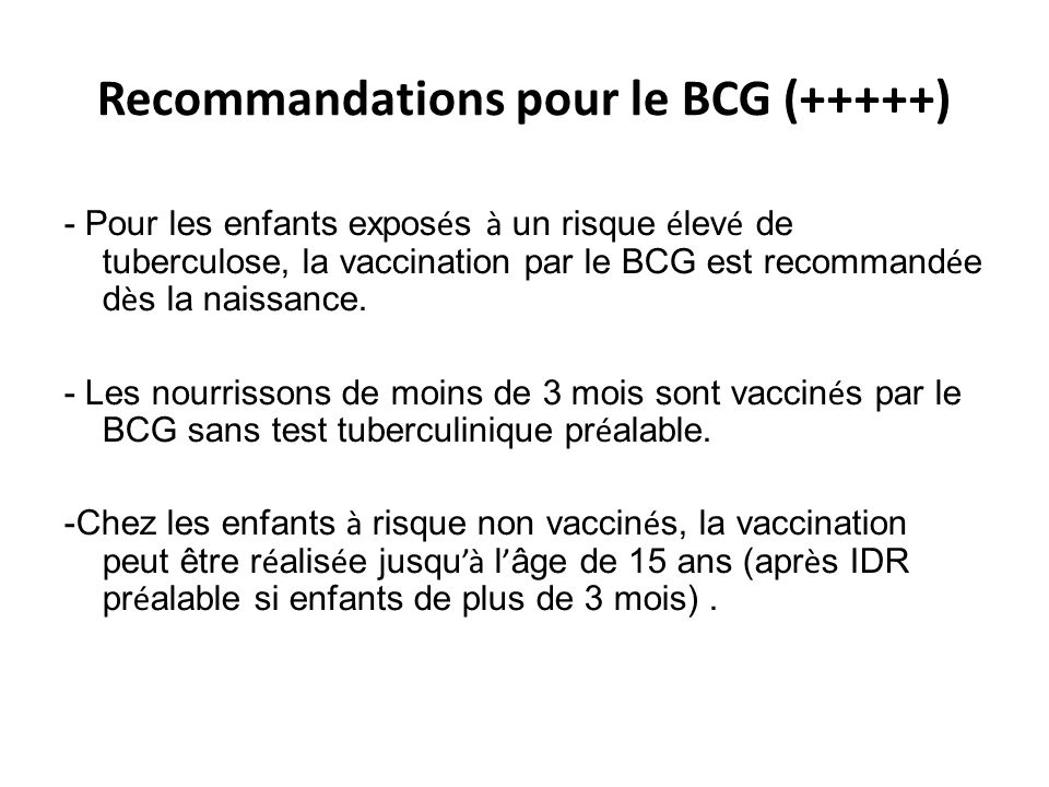 Recommandations pour le BCG (+++++)
