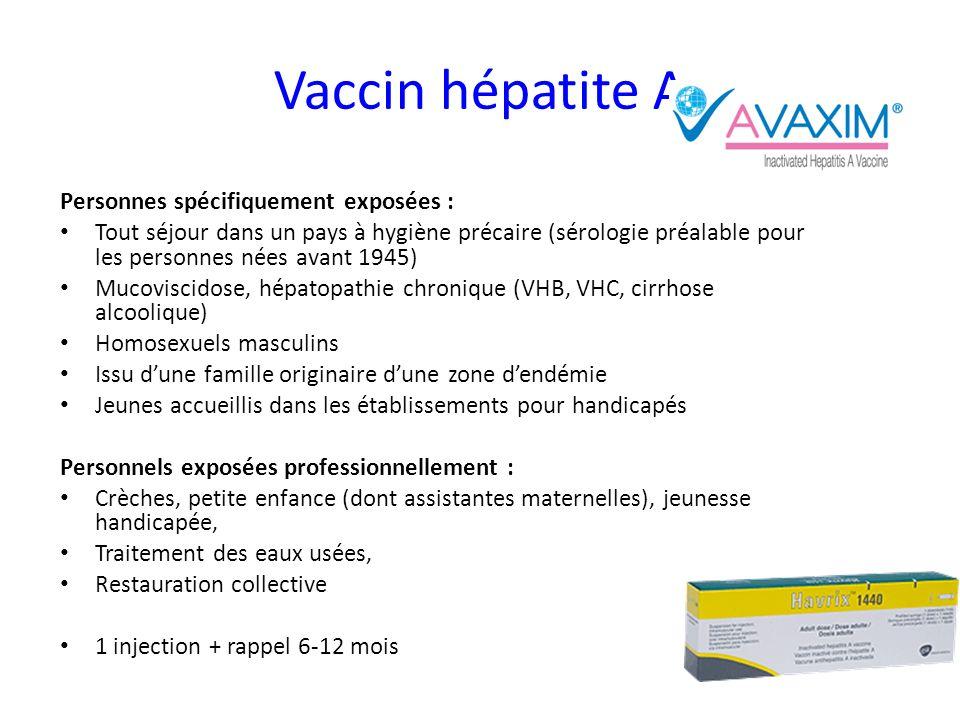 Vaccin hépatite A Personnes spécifiquement exposées :