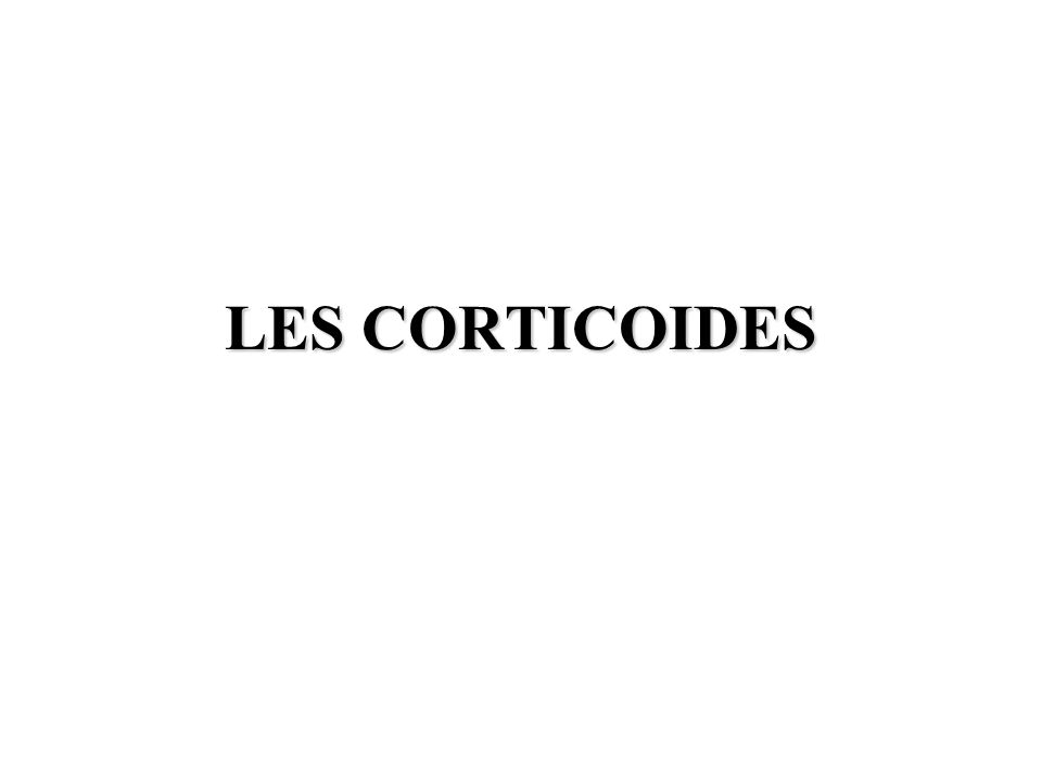 LES CORTICOIDES