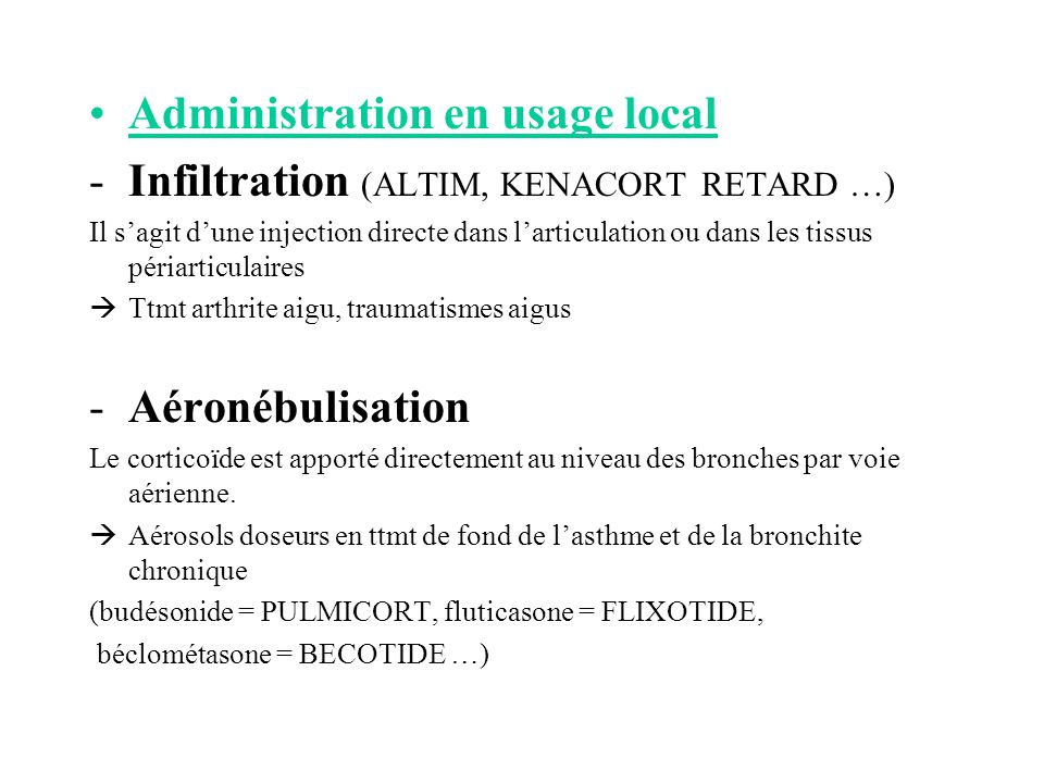 Administration en usage local Infiltration (ALTIM, KENACORT RETARD …)