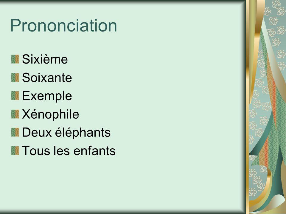 Prononciation Sixième Soixante Exemple Xénophile Deux éléphants