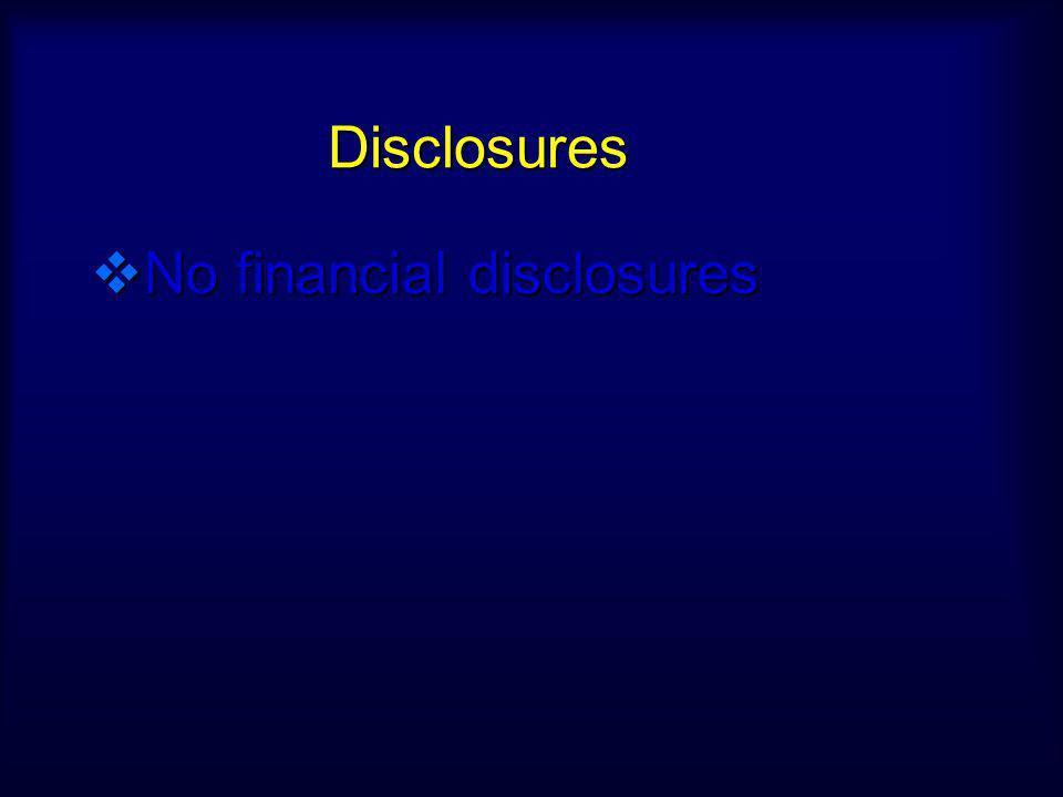 Disclosures No financial disclosures