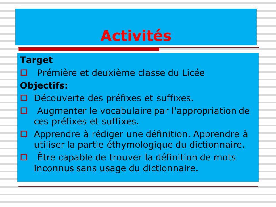 Activités Target Prémière et deuxième classe du Licée Objectifs: