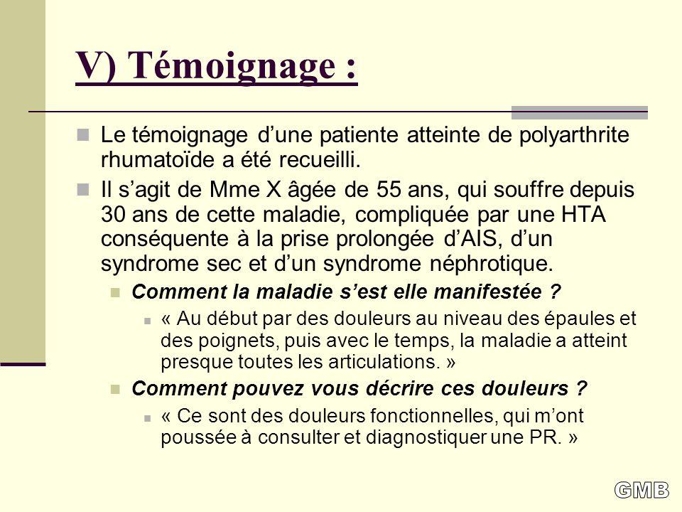 V) Témoignage : Le témoignage d'une patiente atteinte de polyarthrite rhumatoïde a été recueilli.