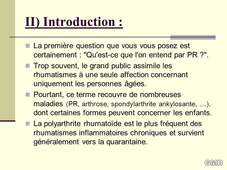 II) Introduction : La première question que vous vous posez est certainement : Qu est-ce que l on entend par PR .