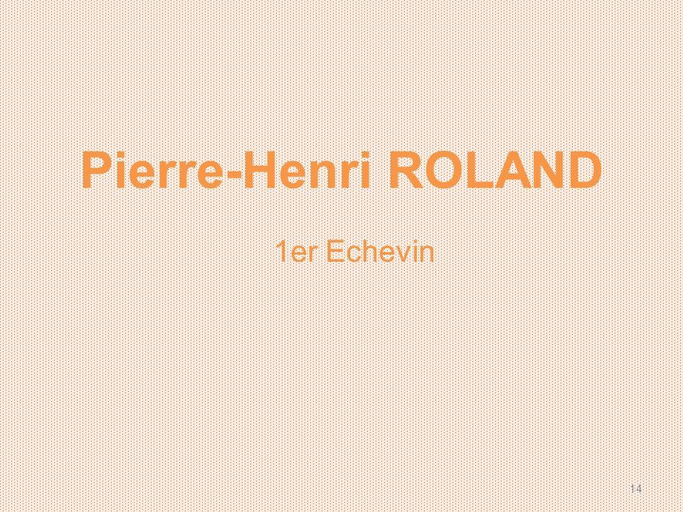 Pierre-Henri ROLAND 1er Echevin