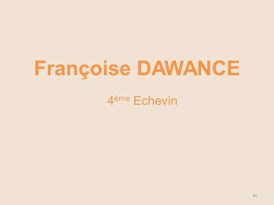 Françoise DAWANCE 4ème Echevin