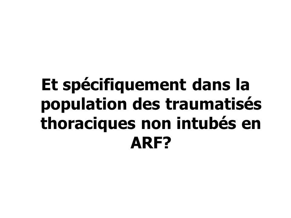Et spécifiquement dans la population des traumatisés thoraciques non intubés en ARF