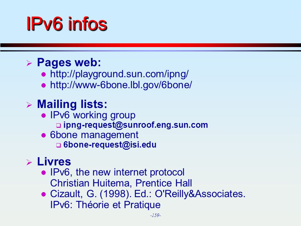 IPv6 infos Pages web: Mailing lists: Livres