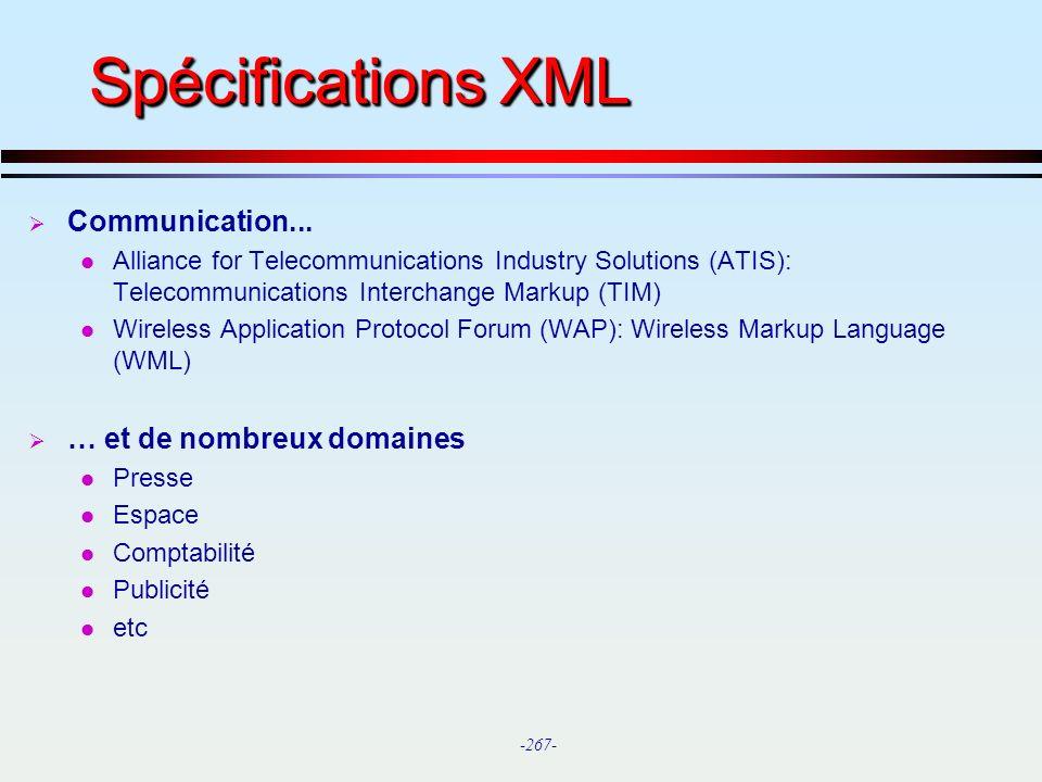 Spécifications XML Communication... … et de nombreux domaines
